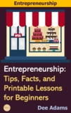 Entrepreneurship:Tips, Facts, and Printable Lessons for Beginners