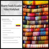 """Bizarre Foods: Ecuador"" Video Worksheet"
