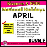Bizarre and FUN National Holidays to Celebrate your Staff (APRIL 2018 BUNDLE)