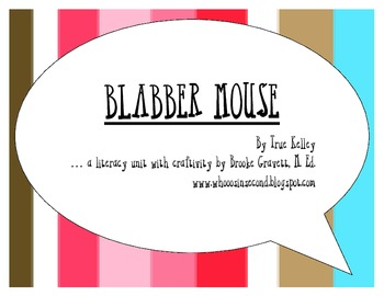 Blabber Mouse Literacy Unit & Craftivity