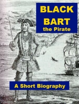 Black Bart the Pirate, A Short Biography