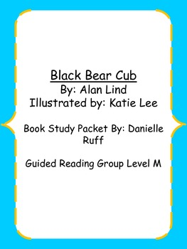 Black Bear Cub Book Study- Level M- Fiction
