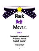 Black Belt Mover Level 4