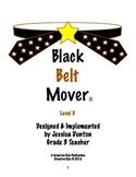 Black Belt Mover Level 5