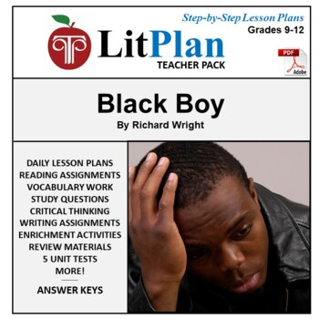 Black Boy: LitPlan Teacher Guide - Lesson Plans, Questions, Tests