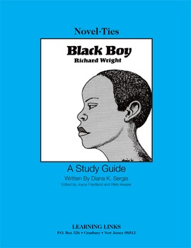 Black Boy - Novel-Ties Study Guide