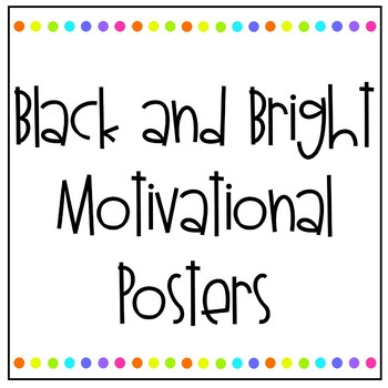 Black & Bright Motivational Posters