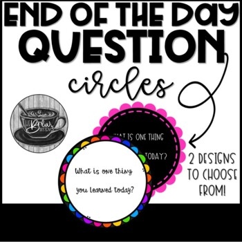 Black and Brights End of the Day Questions