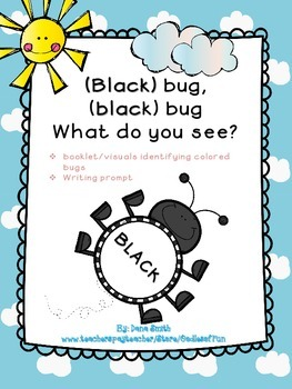 (Black ) Bug, (Black) Bug What do you see? (colored bug booklet)