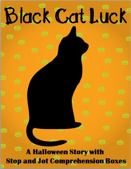 Black Cat Luck: A Halloween Story with Stop and Jot Comprehension Boxes