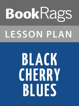 Black Cherry Blues Lesson Plans