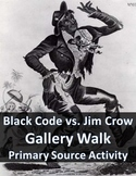Black Code Vs. Jim Crow Gallery Walk Source Activity for Reconstruction