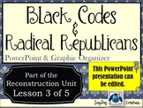 Black Codes and Radical Republicans