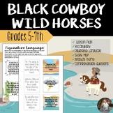 Black Cowboy Wild Horses - Reading Lesson & Activities