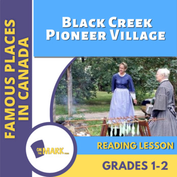 Black Creek Pioneer Village Reading Lesson Gr. 1-2