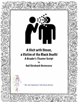 Black Death: A Visit with Simon, A Victim of the Black Death(script)