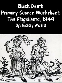 Black Death Primary Source Worksheet: The Flagellants, 1349