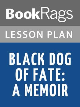 Black Dog of Fate: A Memoir Lesson Plans