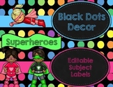 Black Dots Superheroes: Editable Subject Labels