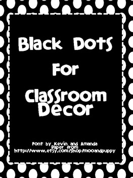Black Dots for Word Wall, Calendar and Clock