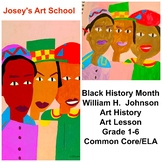 Black History Art Lesson William H Johnson Grade K-6 Painting Lesson Common Core
