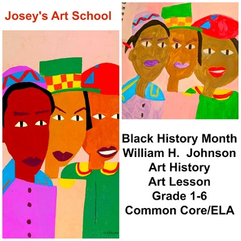 Black History Art Lesson William H Johnson Grade K-6 Painting Lesson Common Core
