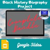 Black History Biography Project Bundle (Google Slides)