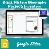 Black History Biography Project: Inventors (Google Slides)