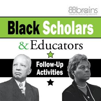 Black History: Black Scholars and Educators Follow-Up Activities