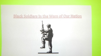 Black History: Black Soldiers in the Wars of Our Nation