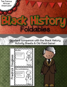 Black History Foldables- Ten Famous African Americans Included!