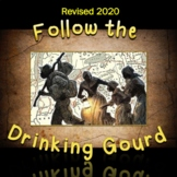 Black History: Follow the Drinking Gourd, 2020