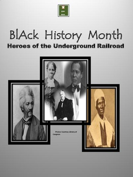Black History: Heros of the Underground Railroad CC Performance Task