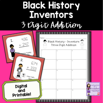 Black History Inventors 3 Digit Addition Task Cards
