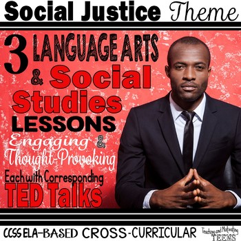 3 Language Arts & Social Studies Cross-Curricular Lessons TED Talks Grades 8-12