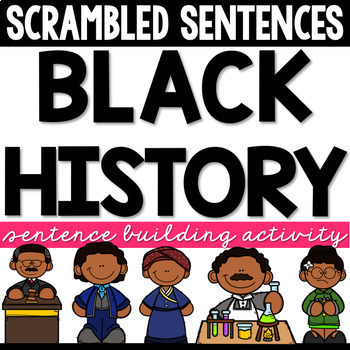 Black History Month Activities | Building Sentences | Scrambled Sentences