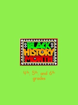 Black History Month Activities   fourth, fifth, sixth, seventh grade