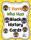 Black History Month Activity-I Have Who Has Cards