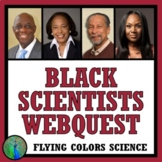 Black History Month Science:  African American Scientist Biography WEBQUEST