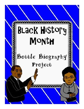 Black History Month Bottle Biography Project