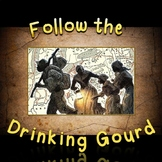 Black History Month: Follow the Drinking Gourd