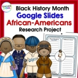 Black History Month GOOGLE SLIDES Biography Research Project