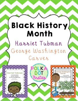 Black History Month: Harriet Tubman & George Washington Carver