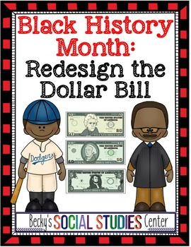 Black History Month - Middle School: Redesign the Dollar to Represent a Figure