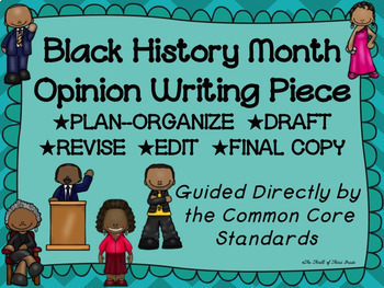 Black History Month Opinion--Persuasive Writing Piece Pack--Common Core Aligned