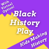 "Black History Month Readers Theater Play ""Kids Making History"""