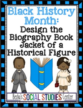 Black History Month Project: Design the Book Jacket of a Figure's Biography