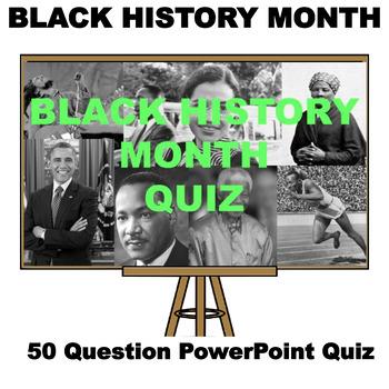 Black History Month Quiz - 50 Questions
