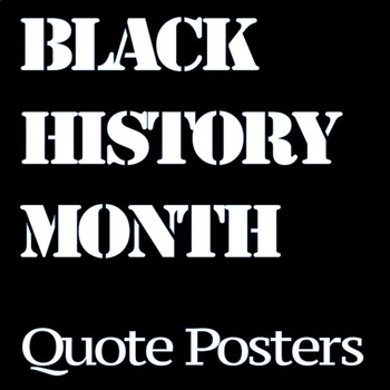 Black History Month Quote Posters