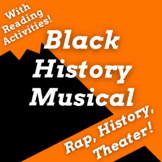 Black History Musical with Script, Black History Rap Songs & Reading Activities